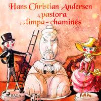 A pastora e o limpa-chaminés - Hans Christian Andersen
