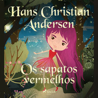 Os sapatos vermelhos - Hans Christian Andersen
