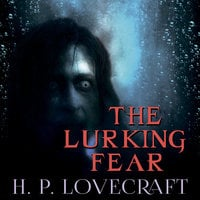 The Lurking Fear - H.P. Lovecraft