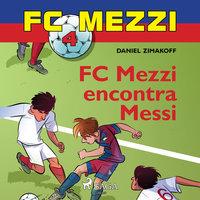 FC Mezzi 4: FC Mezzi encontra Messi - Daniel Zimakoff
