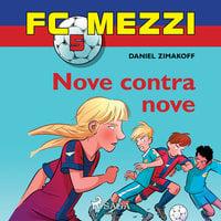 FC Mezzi 5: Nove contra nove - Daniel Zimakoff
