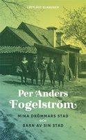 Mina drömmars stad och Barn av sin stad / Lättläst - Per Anders Fogelström