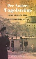 Minns du den stad och I en förvandlad stad / Lättläst - Per Anders Fogelström