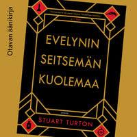 Evelynin seitsemän kuolemaa - Stuart Turton