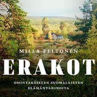 Erakot - Omintakeisten suomalaisten elämäntarinoita - Milla Peltonen