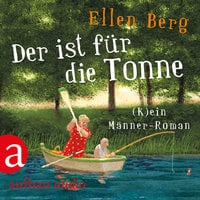 Der ist für die Tonne - Ellen Berg