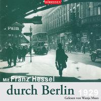Mit Franz Hessel durch Berlin - Franz Hessel