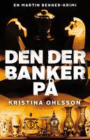 Den der banker på - Kristina Ohlsson