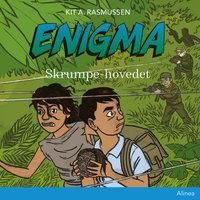 Enigma - Skrumpe-hovedet - Kit A. Rasmussen