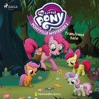 My Little Pony - Ponyville Mysteries 2 - Træulvens hale - Penumbra Quill