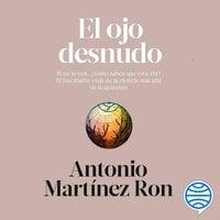 El ojo desnudo - Antonio Martínez Ron