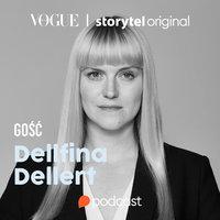 Ciało ma głos. Rozmowa z Dellfiną Dellert - Hanna Rydlewska