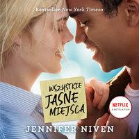 Wszystkie jasne miejsca - Jennifer Niven