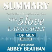 Summary of The 5 Love Languages for Men: Tools for Making a Good Relationship Great by Gary Chapman - Abbey Beathan