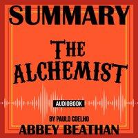 Summary of: The Alchemist by Paulo Coelho - Abbey Beathan