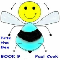 Pete the Bee Book 9 - Paul Cook