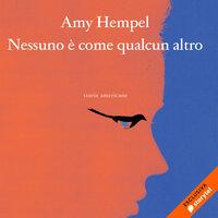 Nessuno è come qualcun altro - Amy Hempel