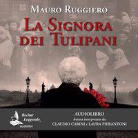 La signora dei tulipani - Mauro Ruggiero