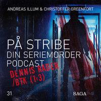 På Stribe - din seriemorderpodcast (Dennis Rader/BTK 1:3) - Christoffer Greenfort, Andreas Illum
