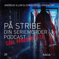 På Stribe - din seriemorderpodcast (Carl Panzram 1:2) - Christoffer Greenfort, Andreas Illum