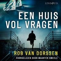 Een huis vol vragen - Rob van Dorssen