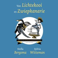 Van lichtekooi en zwiepkanarie - Sylvia Witteman, Stella Bergsma
