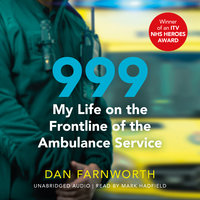 999 – My Life on the Frontline of the Ambulance Service - Dan Farnworth