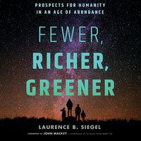 Fewer, Richer, Greener - Laurence B. Siegel
