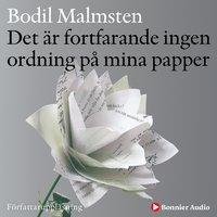Det är fortfarande ingen ordning på mina papper - Bodil Malmsten