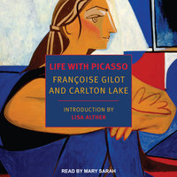 Life with Picasso - Francoise Gilot, Carlton Lake