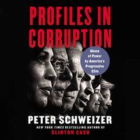 Profiles in Corruption - Peter Schweizer
