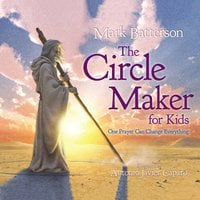 The Circle Maker for Kids - Mark Batterson