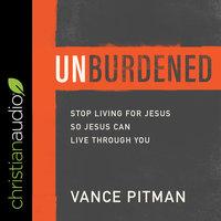 Unburdened - Vance Pitman