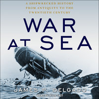 War at Sea - James P. Delgado