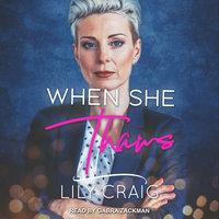When She Thaws - Lily Craig