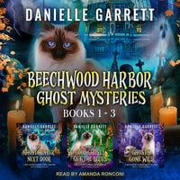 The Beechwood Harbor Ghost Mysteries Boxed Set - Danielle Garrett