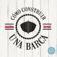 Cómo construir una barca - Jonathan Gornall