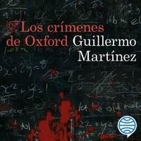Los crímenes de Oxford - Guillermo Martínez