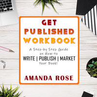 Get Published Workbook: Write | Publish | Market - Amanda Rose