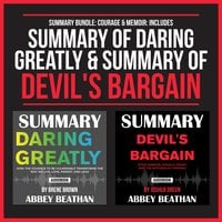 Summary Bundle: Courage & Memoir (Includes Summary of Daring Greatly & Summary of Devil's Bargain) - Abbey Beathan