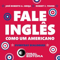 Fale inglês como um americano - José Roberto Igreja