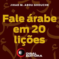 Fale árabe em 20 lições - Jihad M. Abou Ghouche