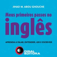 Meus primeiros passos no inglês - Jihad M. Abou Ghouche