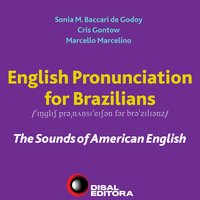 English Pronunciation For Brazilians - Sonia Godoy, Cris Gontow, Marcello Marcelino