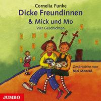 Dicke Freundinnen & Mick und Mo - Cornelia Funke