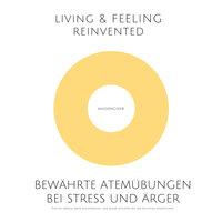 Bewährte Atemübungen bei Stress und Ärger - Patrick Lynen