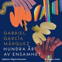 Hundra år av ensamhet - Gabriel García Márquez