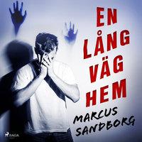 En lång väg hem - Marcus Sandborg