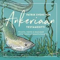 Ankeriaan testamentti - Patrik Svensson