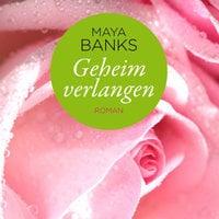 Geheim verlangen - Maya Banks